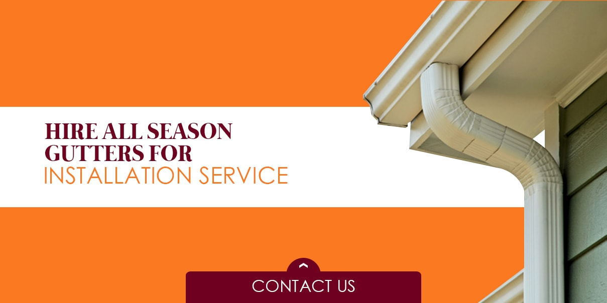 hire all season gutters
