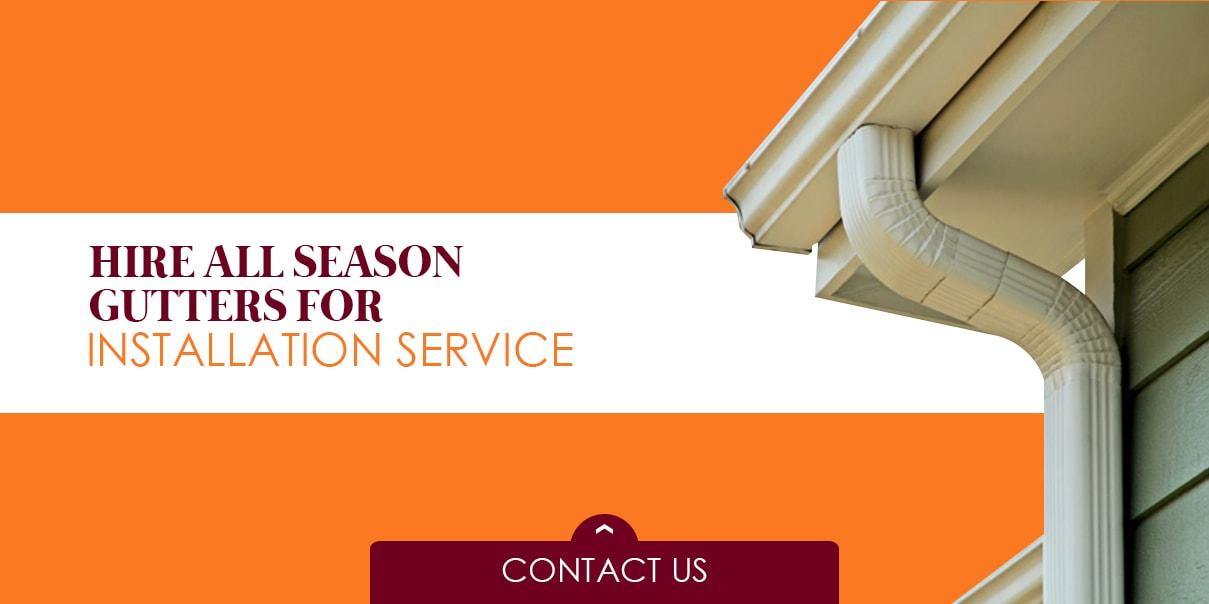 hire all season gutters