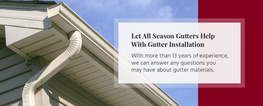 Let All Season Gutters Help With Gutter Installation